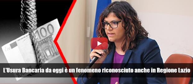 L'Usura Bancaria da oggi è un fenomeno riconosciuto anche in Regione Lazio
