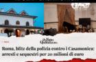 ROMA – NUOVO BLITZ CONTRO IL CLAN CASAMONICA. GRAZIE AL LAVORO DELLE FORZE DELL'ORDINE E DEGLI INVESTIGATORI DI DEBELLAZIONE DELLE MAFIE NEL LAZIO.